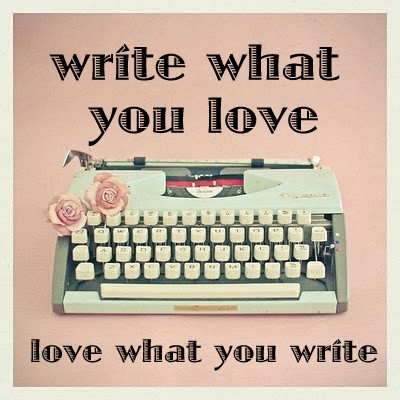 Thumbnail image for write-what-you-love-love-what-you-write.jpg